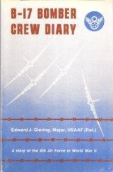 B-17 Bomber Crew Diary: A World War IIMemoir